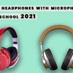 best headphones with microphone for school 2021